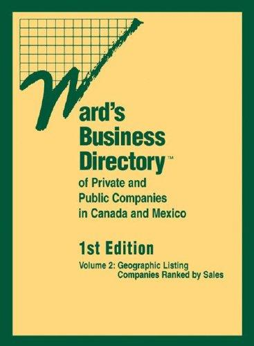 Ward's Business Directory of Private and Public Companies in Canada and Mexico (Wards Business Directory of Private and Public Companies in Mexico and Canada) by Deborah J. Baker