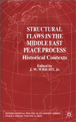 Structural Flaws in the Middle East Peace Process by J. W. Wright