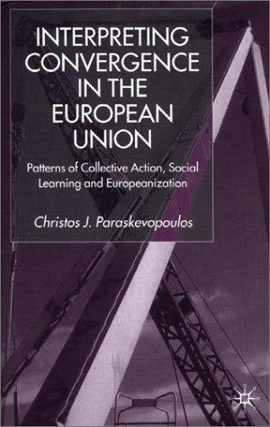Interpreting Convergence in the European Union by Christos J. Paraskevopoulos