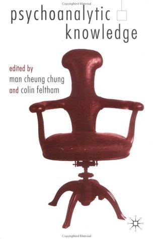PSYCHOANALYTIC KNOWLEDGE; ED. BY MAN CHEUNG CHUNG by