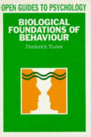 Biological foundations of behaviour by F. M. Toates