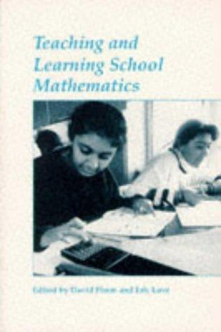 Teaching and Learning School Mathematics by D. and Love Pimm