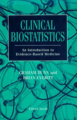 Clinical biostatistics by G. Dunn