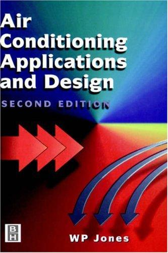 Air conditioning applications and design by Jones, W. P.