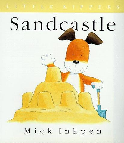 Sandcastle (Little Kippers) by Mick Inkpen