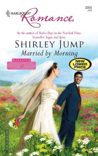 Married By Morning (Harlequin Romance) by Shirley Jump