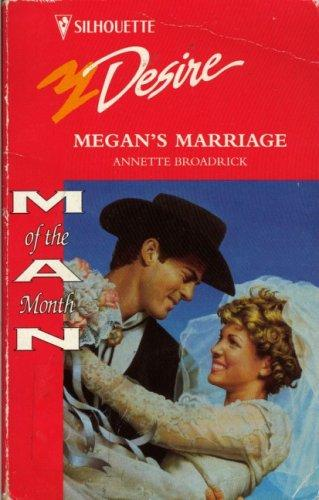 Megan'S Marriage (Silhouette Desire, No 979) by Annette Broadrick