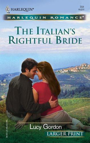 The Italian's Rightful Bride (Larger Print Romance)