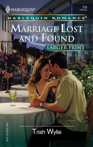 Marriage Lost And Found (Larger Print Romance)