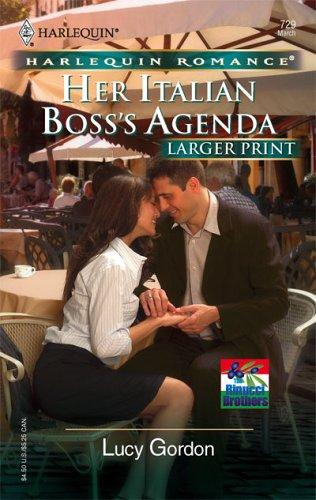 Her Italian Boss's Agenda (Larger Print Romance: the Rinucci Brothers) by Lucy Gordon