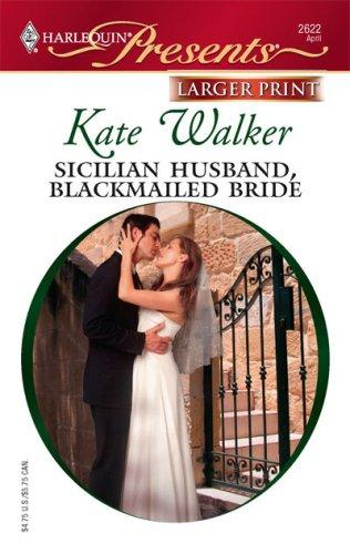 Sicilian Husband, Blackmailed Bride (Harlequin Presents)