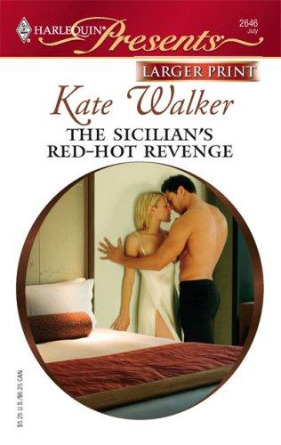 The Sicilian's Red-Hot Revenge by Kate Walker