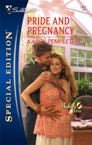 Pride And Pregnancy (Silhouette Special Edition) by Karen Templeton
