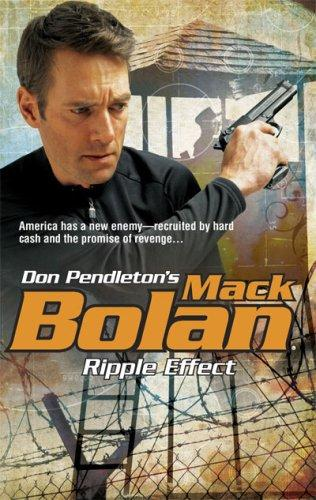 Ripple Effect (Mark Bolan: Super Bolan) by Don Pendleton