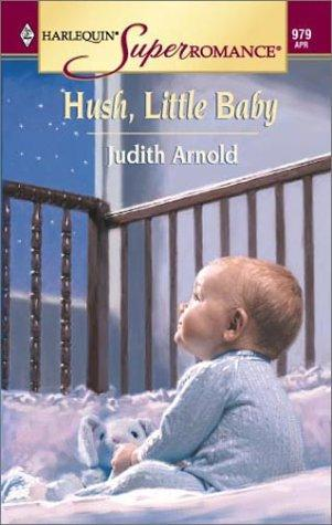 Hush, Little Baby by Judith Arnold