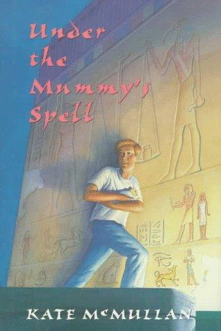 Under the mummy's spell by Kate McMullan