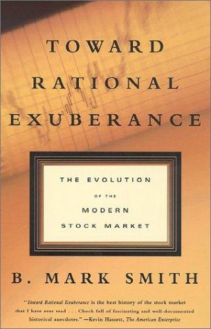 Toward Rational Exuberance by B. Mark Smith