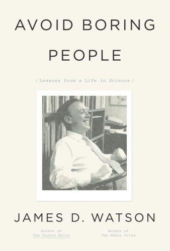 Avoid Boring People by James D. Watson