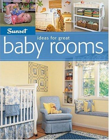 Sunset Ideas for Great Baby Rooms (Ideas for Great) by Bridget Biscotti Bradley