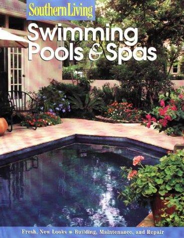 Swimming Pools & Spas by Southern Living Magazine