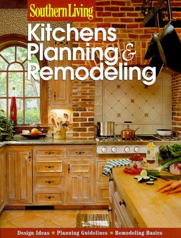 Kitchens Planning & Remodeling (Southern Living) by Southern Living