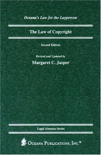 The Law of Copyright, 2nd Edition by Margaret Jasper