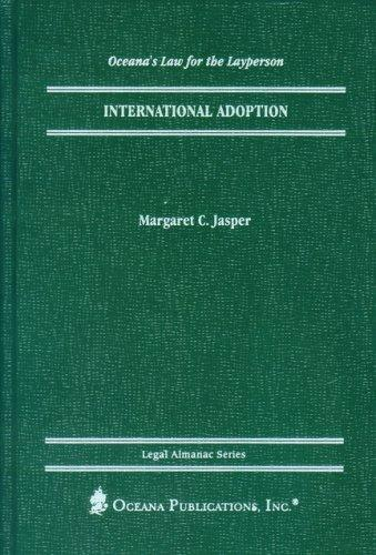 International Adoption (Oceana's Legal Almanac Series  Law for the Layperson) by Margaret Jasper