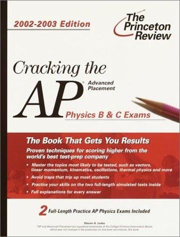 Cracking the AP Physics B & C Exams, 2002-2003 by Steven A. Leduc