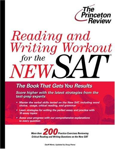 Reading and Writing Workout for the NEW SAT (College Test Prep) by Geoff Martz, Doug Pierce