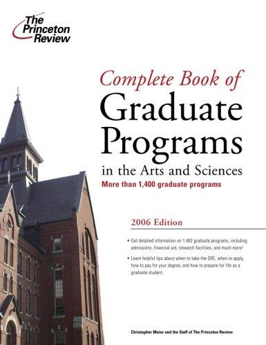Complete Book of Graduate Programs in the Arts and Sciences 2006 (Graduate School Admissions Gui) by Princeton Review