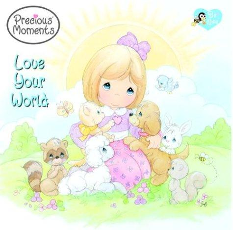 Love Your World (Precious Moments (Golden)) by Frank Berrios