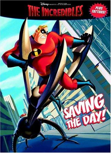 Saving the Day! (The Incredibles Coloring Book plus Tattoos) by Cary Oakman