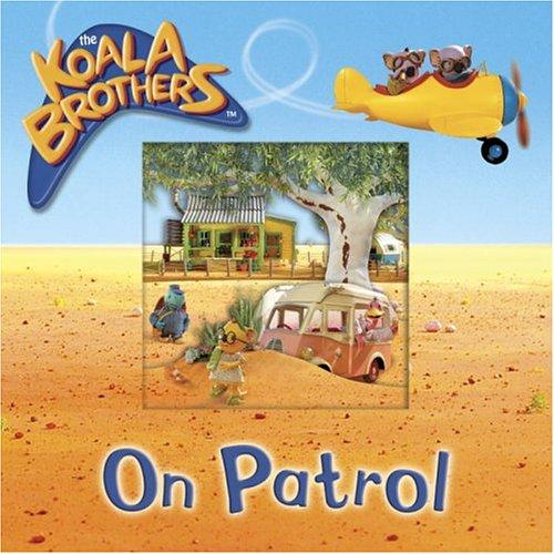 On Patrol (The Koala Brothers) by Golden Books