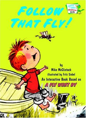Follow That Fly! (Bright & Early Playtime Books) by Mike Mcclintock
