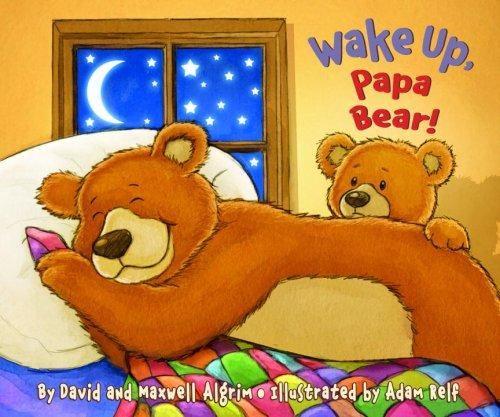 Wake Up, Papa Bear! (Touch-and-Feel) by David Algrim