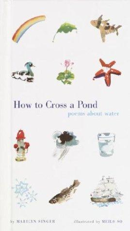 How to Cross a Pond by Marilyn Singer
