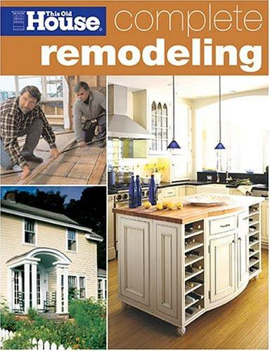 Complete Remodeling (This Old House) by This Old House Magazine