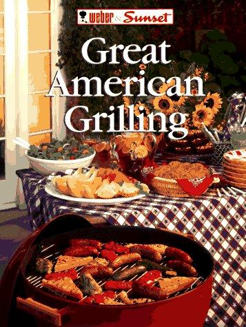 Great American Grilling (Grill By the Book) by Weber (Firm)