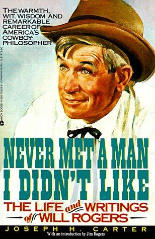 Image 0 of Never Met a Man I Didn't Like: The Life and Writings of Will Rogers