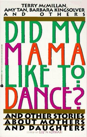 Did My Mama Like to Dance? by Geeta Kothari