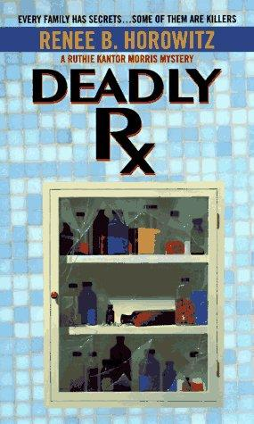 Deadly Rx by Renee B. Horowitz