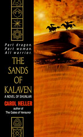 The Sands of Kalaven by Carol Heller