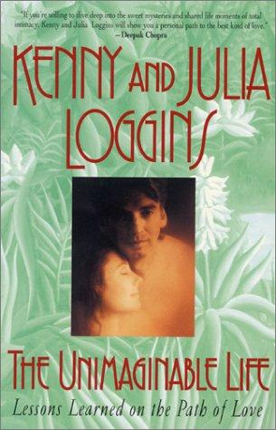 The Unimaginable Life by Kenny and Julia Loggins
