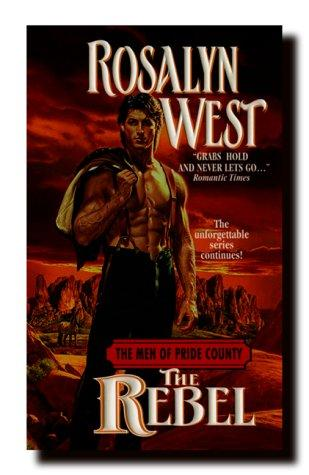The Rebel (The Men of Pride County Series, #3) by Rosalyn West
