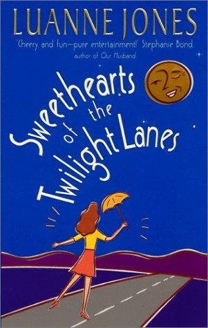Sweethearts of the Twilight Lanes by Luanne Jones