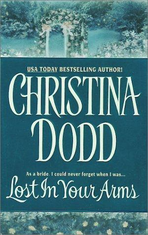 Lost in Your Arms (Governess Bride, Book 5) by Christina Dodd