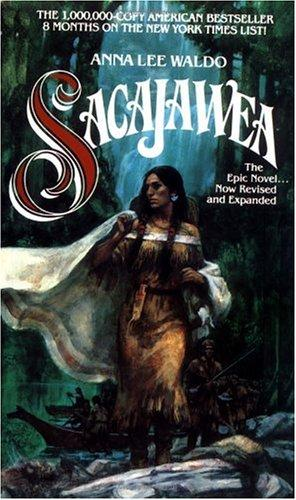 Sacajawea (Lewis & Clark Expedition) by Anna L. Waldo