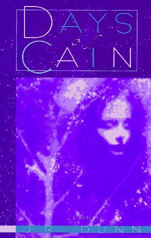 Days of Cain by J. R. Dunn