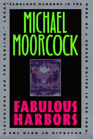 Fabulous harbors by Michael Moorcock
