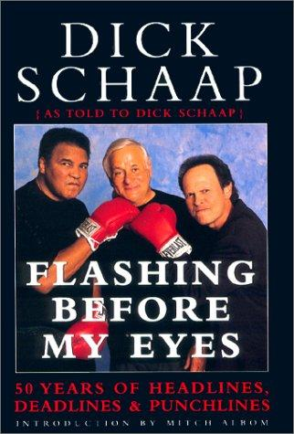 Flashing Before My Eyes by Dick Schaap